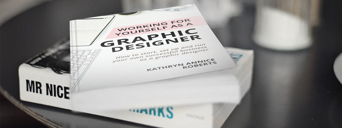 Working for yourself as a graphic designer primary- kathryn roberts- book cover